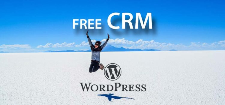 Creating a free CRM System with WordPress – Completely Free